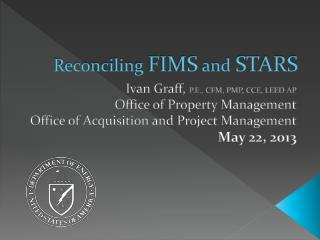 Reconciling  FIMS  and  STARS