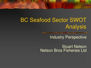 BC Seafood Sector SWOT Analysis