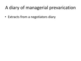 A diary of managerial prevarication