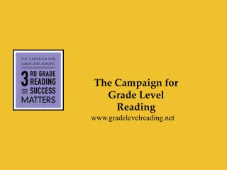 The Campaign for Grade Level Reading www.gradelevelreading.net