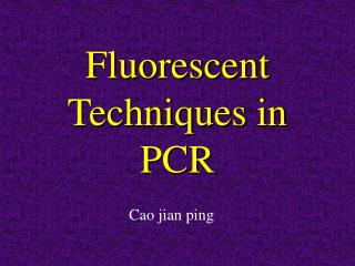 Fluorescent Techniques in PCR