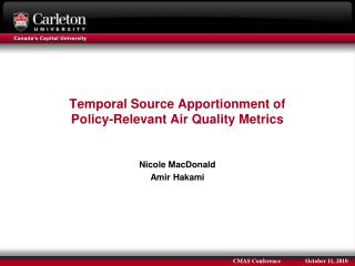 Temporal Source Apportionment of  Policy-Relevant Air Quality Metrics