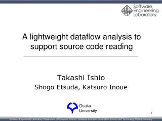 A lightweight dataflow analysis to support source code reading