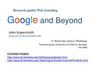 "John Kupersmith jkupersm [at] library.berkeley.edu A ""Know Your Library"" Workshop"