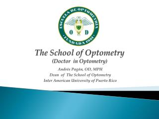 The School of Optometry (Doctor  in Optometry)