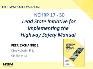 NCHRP 17 - 50 Lead State Initiative for Implementing the Highway Safety Manual