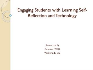 Engaging Students with Learning Self-Reflection and Technology