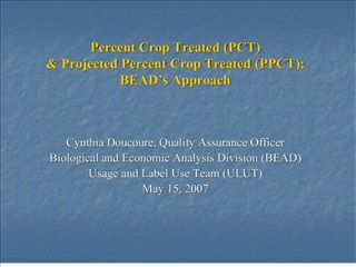 Percent Crop Treated PCT  Projected Percent Crop Treated PPCT: BEAD s Approach