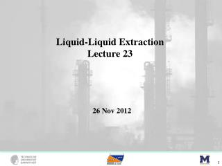 Liquid-Liquid Extraction Lecture 23