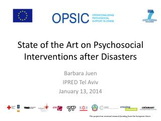 State  of the Art on  Psychosocial Interventions  after  Disasters