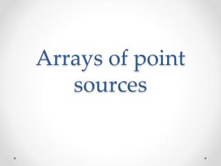 Arrays of point  sources