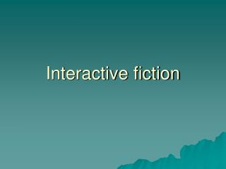 Interactive fiction