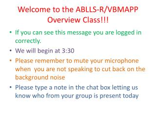 Welcome to the  ABLLS-R/VBMAPP Overview  Class!!!