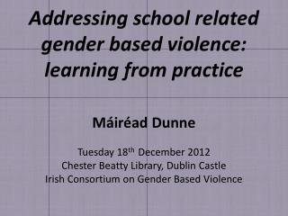 Addressing school related gender based violence:              learning from practice