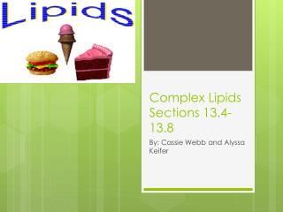 Complex Lipids Sections 13.4-13.8
