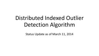Distributed Indexed Outlier Detection Algorithm