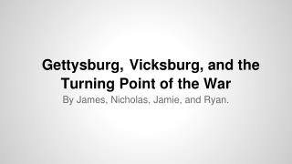 Gettysburg, Vicksburg, and the Turning Point of the War