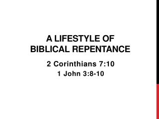 A LIFESTYLE OF  biblical REPENTANCE