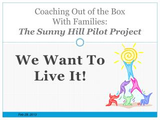Coaching Out of the Box  With Families:  The Sunny Hill Pilot Project