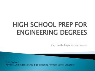 HIGH SCHOOL PREP FOR ENGINEERING DEGREES