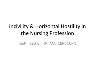 Incivility  & Horizontal Hostility in the Nursing Profession