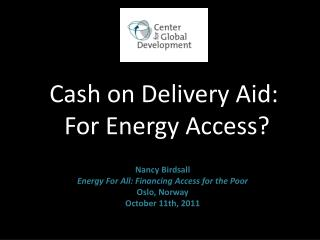 Cash on Delivery Aid: F or Energy Access?
