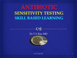 ANTIBIOTIC   SENSITIVITY TESTING SKILL BASED LEARNING