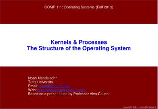 Kernels & Processes The Structure of the Operating System