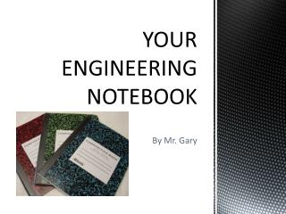 YOUR ENGINEERING NOTEBOOK