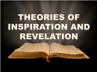 THEORIES OF INSPIRATION AND REVELATION