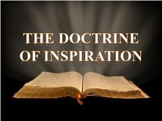 THE DOCTRINE OF INSPIRATION