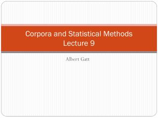 Corpora and Statistical Methods Lecture 9