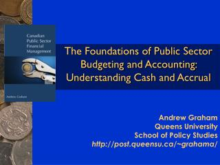The Foundations of Public Sector Budgeting and Accounting: Understanding Cash and Accrual