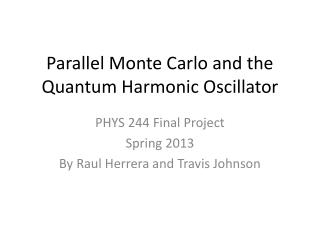 Parallel Monte Carlo and the Quantum Harmonic Oscillator