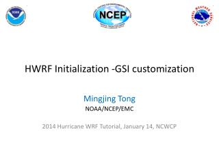 HWRF Initialization -GSI customization