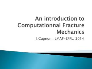 An introduction to  Computationnal  Fracture Mechanics
