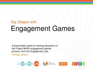Dig Deeper with Engagement Games
