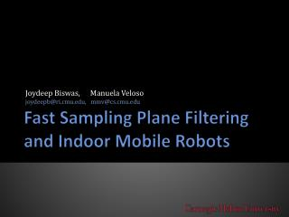 Fast Sampling Plane Filtering and Indoor Mobile Robots