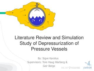 Literature Review and Simulation Study of Depressurization of Pressure  Vessels
