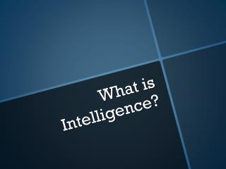 What is Intelligence?