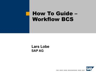 How To Guide – Workflow BCS