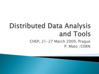 Distributed Data Analysis and Tools