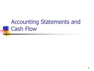 Accounting Statements and Cash Flow