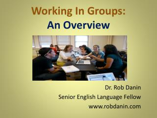 Working In Groups: An Overview