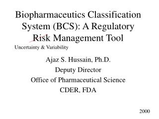 Biopharmaceutics Classification System (BCS): A Regulatory Risk Management Tool