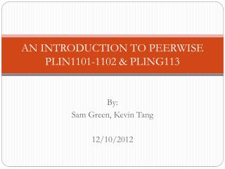 AN INTRODUCTION TO PEERWISE PLIN1101-1102 & PLING113