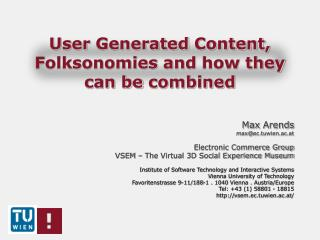 User  Generated Content ,  Folksonomies  and  how they can be combined