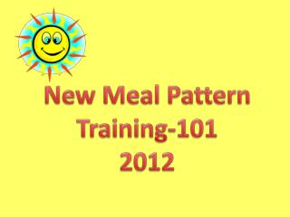 New Meal Pattern Training-101 2012
