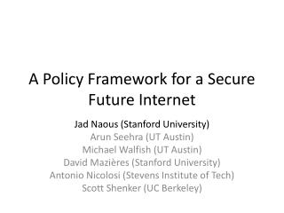 A Policy Framework for a Secure Future Internet