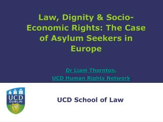 Law, Dignity & Socio-Economic Rights: The Case of Asylum Seekers in Europe